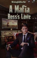 A Mafia Boss's Love (N.H)✔️ by WishingOnAStarMel