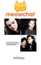 MeowChat || Larry Stylinson ✓ by louishellagay