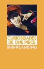 Curiosidades de One Piece by shippeanding