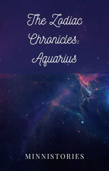 The Zodiac Chronicles : Aquarius