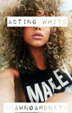 Acting White by OutOf_Love