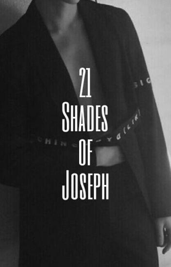 21 Shades of Joseph [Joshler]