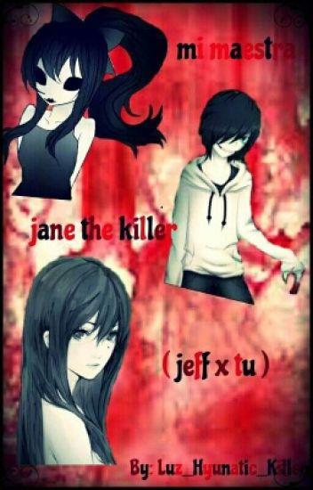 Mi Maestra Jane The Killer (Jeff The Killer y Tu)