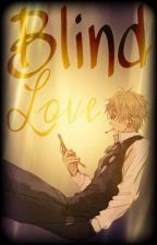Shizuo x Reader 2 | Blind Love [DISCONTINUED] by DementedThings