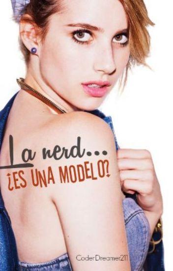 La Nerd... ¿Es Una Modelo?