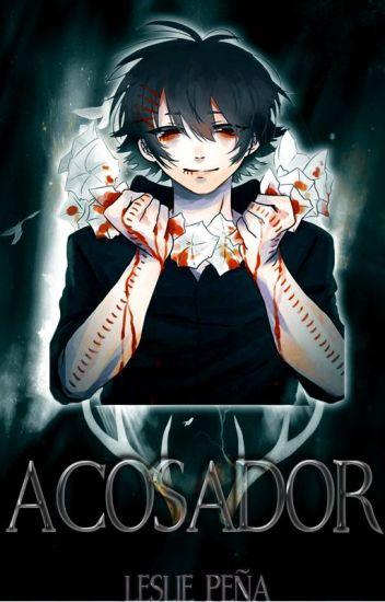 Acosador.