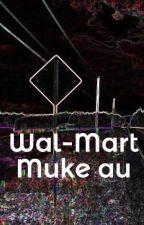 Wal-Mart Muke au *Editing* by BlaBlaBaby