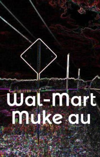 Wal-Mart Muke au *Editing*
