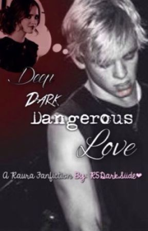 Raura|| Deep Dark Dangerous Love by r5darksiide