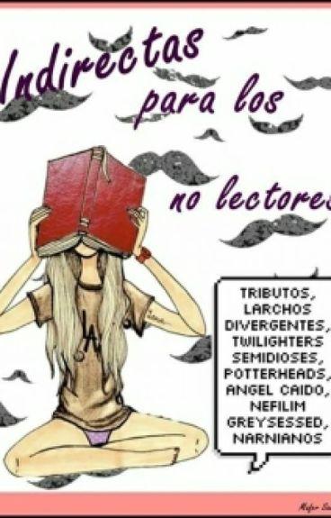 Indirectas Para Los No Lectores (Guias Fangirl #1)