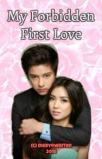 My Forbidden First Love by MedyoWriter