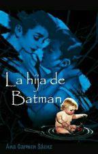 La hija de Batman  by HelenaWayneKyle