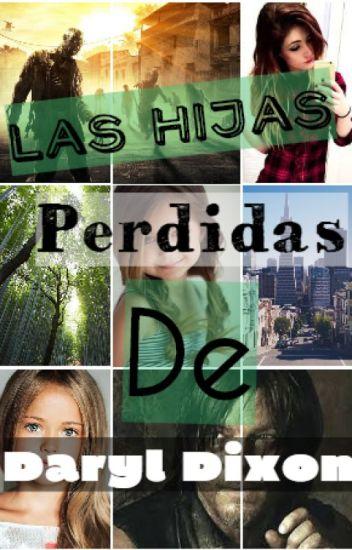 Las hijas perdidas de Daryl Dixon (Las hermanas Dixon) #Book 1. ©
