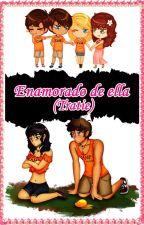 Enamorado de ella (Tratie) by Kary_Acosta21