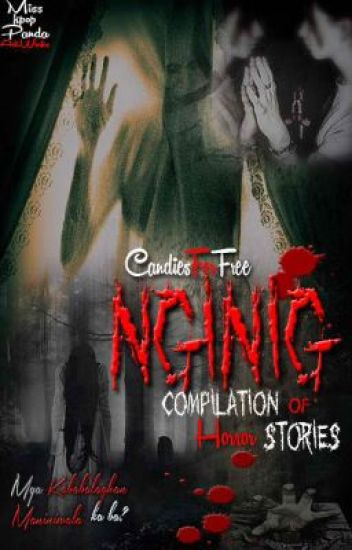 Nginig! (Compilation Of Horror Stories) KANGINIG-NGINIG part 1! [COMPLETED]