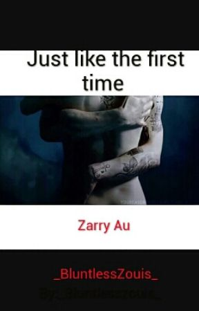 Just Like The First Time :Zarry by _Bluntlesszouis_