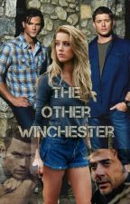 The Other Winchester {ON HOLD} by CharlieTrenka