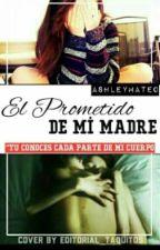 El Prometido De Mi Madre [jos Canela Y Alonso Villalpando Hot] by Ashleymateo