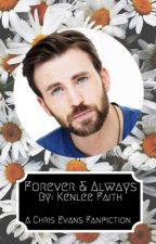Forever & Always (Chris Evans Fanfic) by Khbhmh