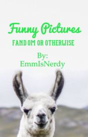Funny Pictures by EmmIsNerdy