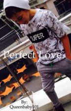 Perfect Love. (Brandon Rowland Fanfic) by Queenbaby101