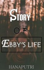 Story of Ebby's Life by Hnslsx