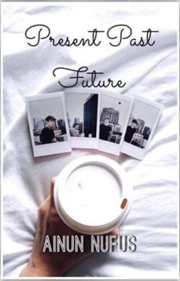 Present Past Future (complete)