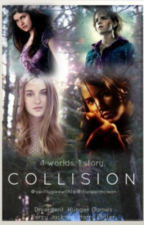 Collision (A THG, Percy Jackson, Divergent And Harry Potter Fanfic) by waterfools