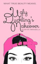 Ugly Duckling's Makeover [COMPLETED] by miraabella