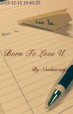Born To Love You by VernonChanbaekHC
