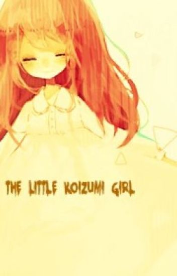 The Little Koizumi Girl. *Naruto Fanfiction*