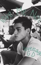 Love Me Not //Grayson Dolan fanfiction by loveisagift