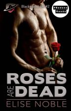 Roses Are Dead by EliseNoble