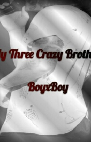 My Crazy Brothers (Boyx3)