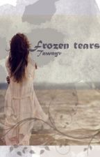 Frozen tears by tawnyv