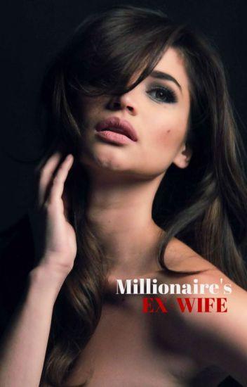 Millionaire's : Ex-Wife (Rewriting)
