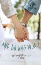 Ano ba ang M.U. ? by Sugaryprincess