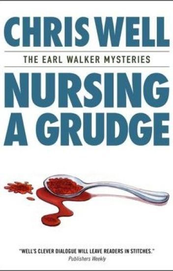 Nursing a Grudge: An Earl Walker Mystery