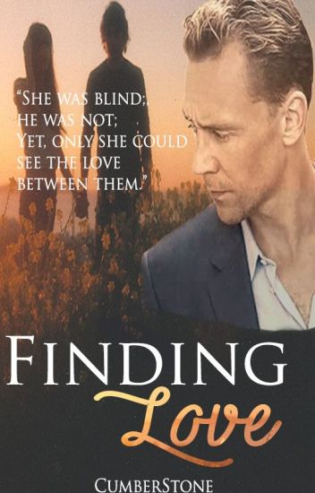 Finding Love (A Tom Hiddleston Fan-Fiction)
