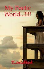 MY POETIC WORLD...!!! by sakina_jalal