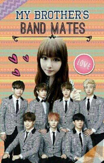 My Brother's Band Mates ▨COMPLETED▨ #Wattys2016