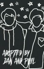Adopted by Dan and Phil by ElineDrunen