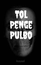 Tol, penge pulbo by kuyaal