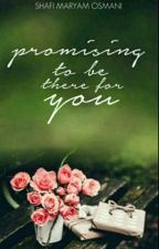 Promising To Be There For You✔ by ScarletScribbles