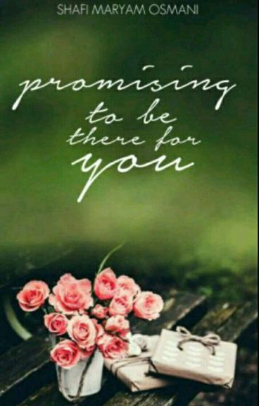 Promising To Be There For You✔