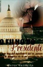 O Filho do Presidente  by diverthalia