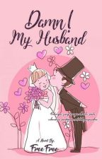 Damn, My Husband by free23free