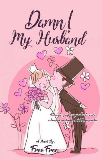 Damn, My Husband