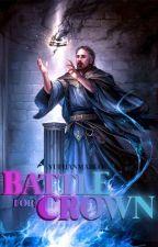 Battle For Crown by YuehanMarco