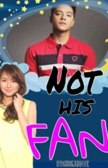 Not His Fan ♡KathNiel♡